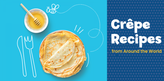 Travel the world through food with these five crepe recipes from around the world