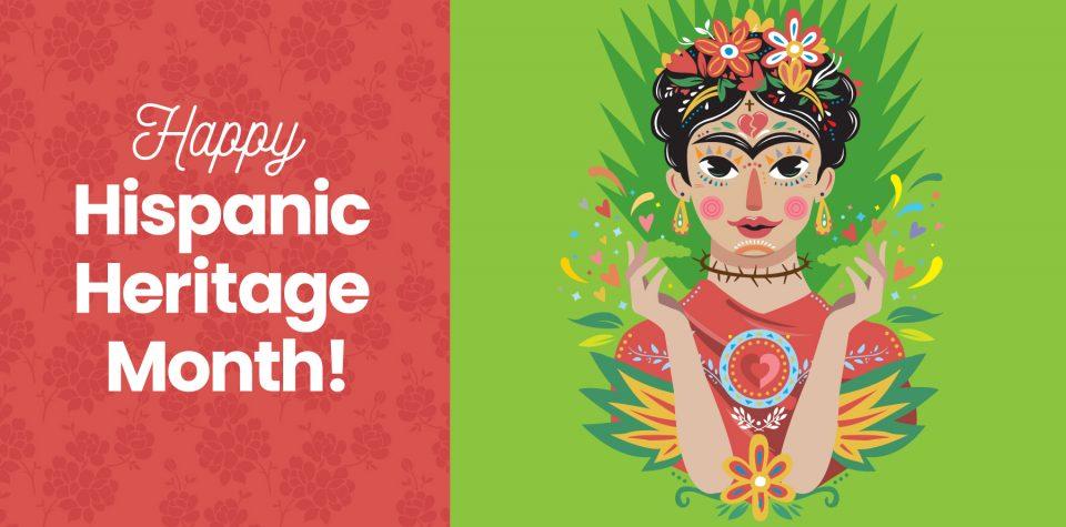 Happy Hispanic Heritage Month