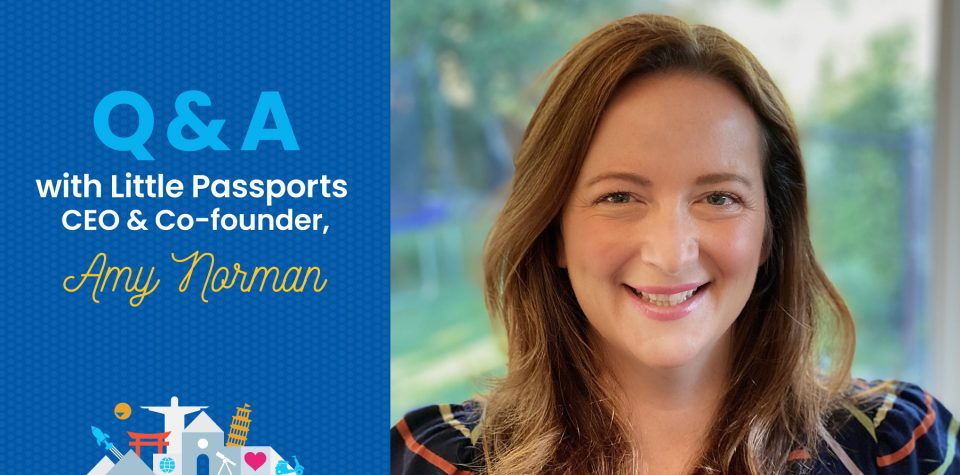 Q&A with Little Passports Co-founder and CEO, Amy Norman